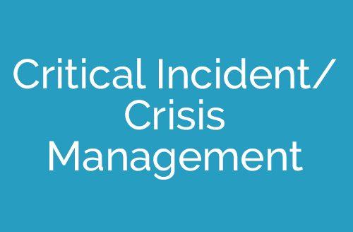 Critical Incident/Crisis Management