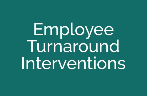 Employee Turnaround Interventions