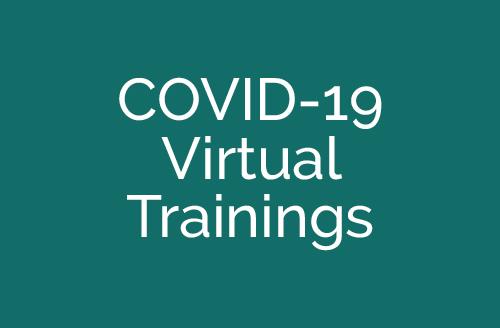 COVID-19 Virtual Trainings
